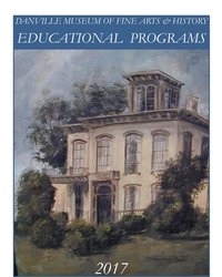 Educational & History Programs @ Danville Museum of Fine Arts & History 2017-2018