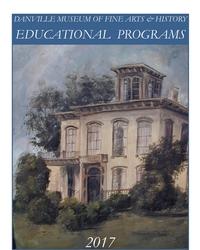 Educational & History Programs @ Danville Museum of Fine Arts & History 2017-2018