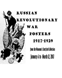 RUSSIAN REVOLUTIONARY POSTER EXHIBIT OPENS JANUARY 6, 2017 AT THE DANVILLE MUSEUM OF FINE ARTS AND HISTORY.