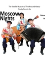 Moscow Nights is Traditional Russian Music and Dance